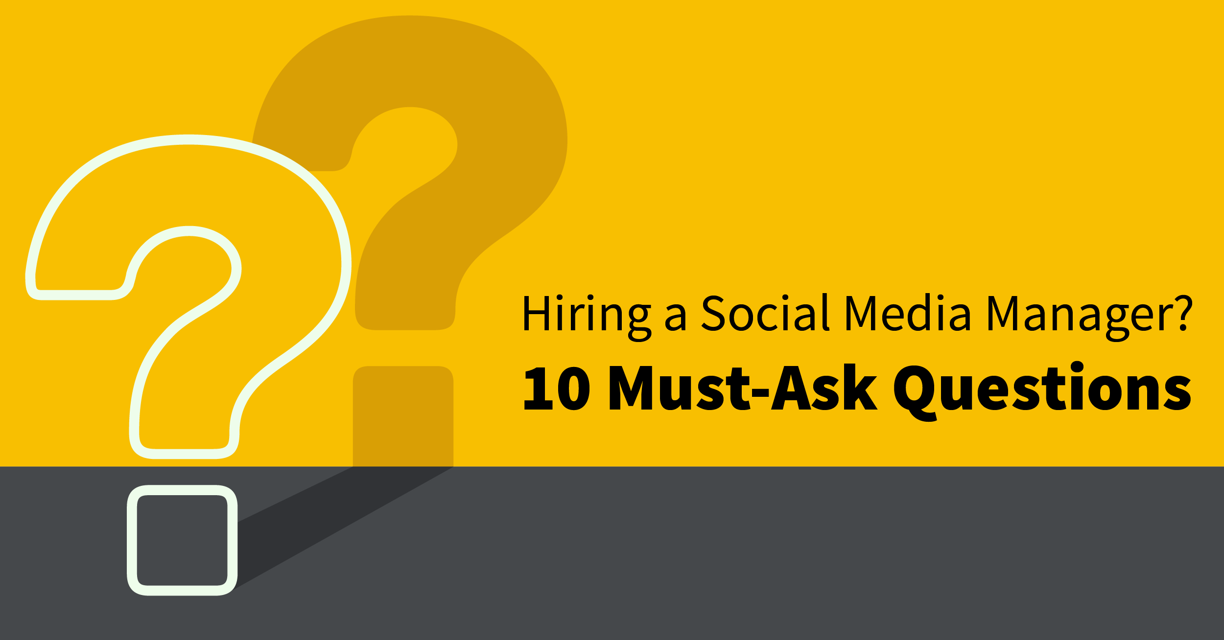 Ask these questions before you hire a Social Media Manager.png