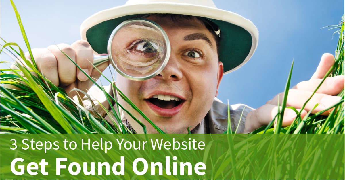 3_steps_to_help_your_website_get_found_online.png