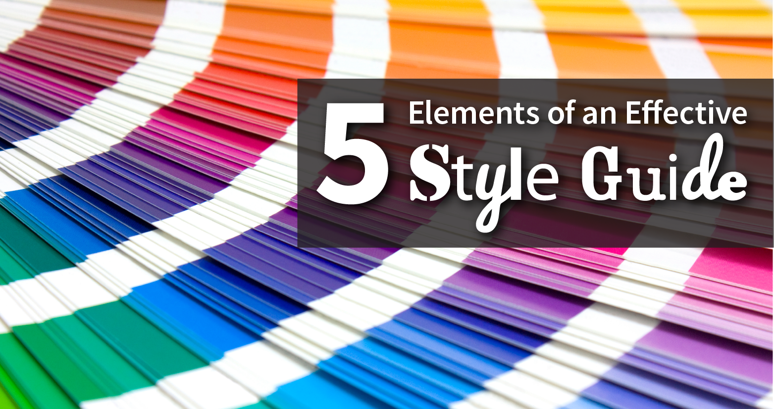 5 Core Elements of an Effective Brand Style Guide